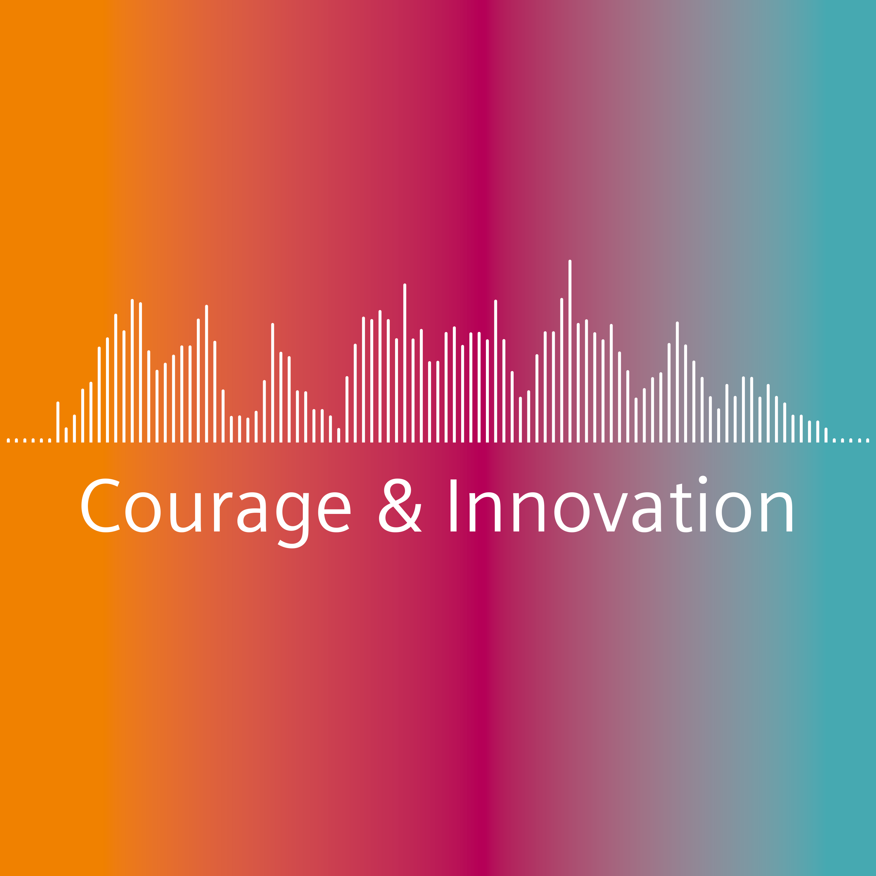 Courage & Innovation